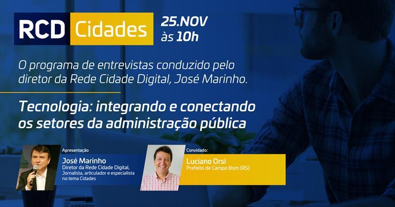 Prefeito de Campo Bom, Luciano Orsi, é o segundo convidado do RCD Cidades
