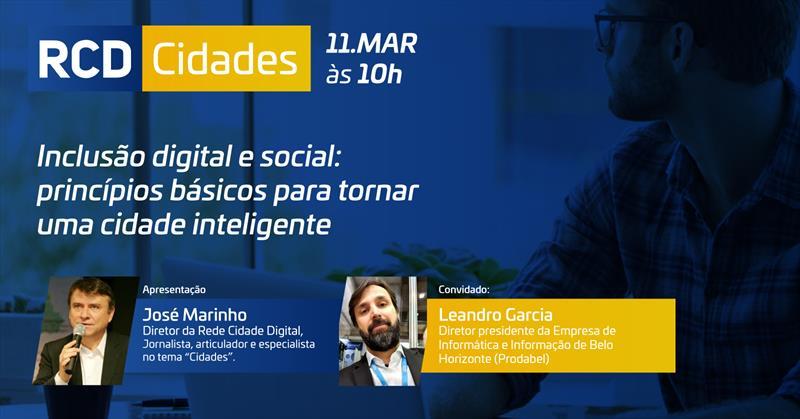 Diretor da Prodabel (BH) fala sobre inclusão social e digital nas cidades inteligentes