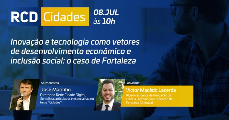 Fortaleza mira protagonismo em economia digital do Nordeste