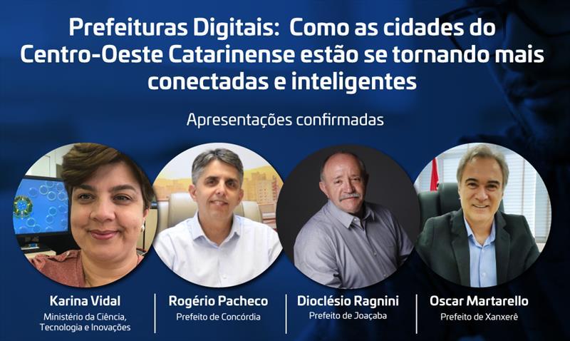 Prefeitos de Concórdia, Joaçaba e Xanxerê participam evento online de Cidades Digitais